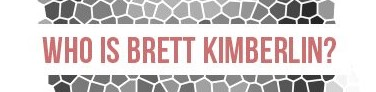 Who is Brett Kimberlin?