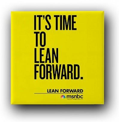Lean Forward  - MSNBC