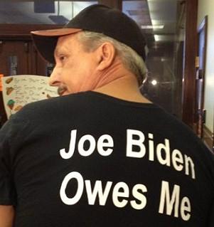 Biden Owes Me